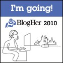 Do You Need A BlogHer 2010 Ticket?