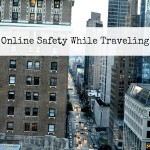 Online Safety While Traveling