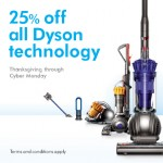25% off Dyson Technology Thanksgiving Through Cyber Monday