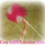 Valentine Craft – Easy Puffy Valentine Wand Tutorial