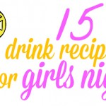 15 Drink Recipes for Girls Night In