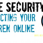 Protecting Our Child Security Online