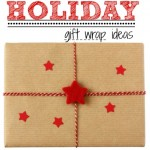 Easy Holiday Gift Wrap Ideas