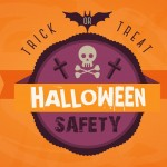 Trick-or-Treat – Halloween Safety Tips